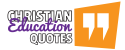Christian Education Quotes